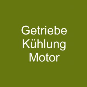 Getriebe / Kühlung / Motor
